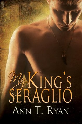 My Kings Seraglio Ann T. Ryan