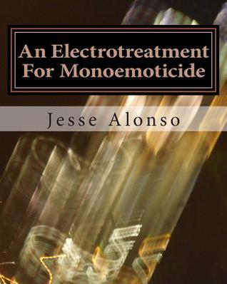 An Electrotreatment for Monoemoticide Jesse Alonso