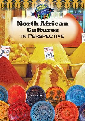 North African Cultures in Perspective  by  Don Nardo