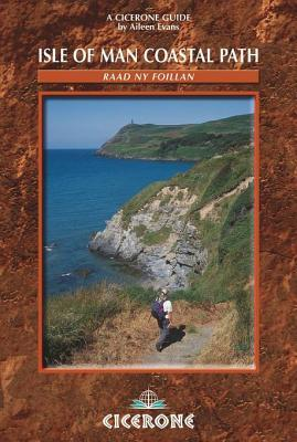 Isle of Man Coastal Path: Raad NY Foillan - The Way of the Gull: The Millenium and Herring Ways  by  Aileen Evans