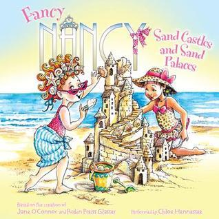Fancy Nancy: Sand Castles and Sand Palaces  by  Jane OConnor