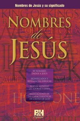 Los nombres de Jesús  by  B&H Espanol Editorial Staff
