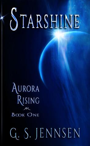 Starshine (Aurora Rising, #1) G.S. Jennsen