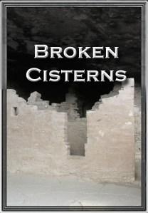 Broken Cisterns Jared Leys
