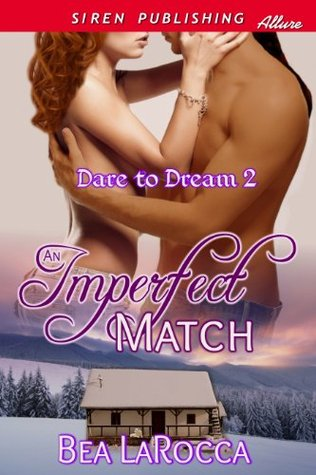 An Imperfect Match [Dare to Dream 2]  by  Bea LaRocca