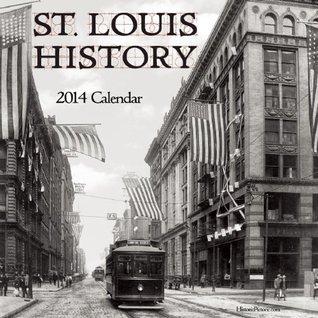 St.Louis History 2014 Calendar  by  Buffalo Media Works