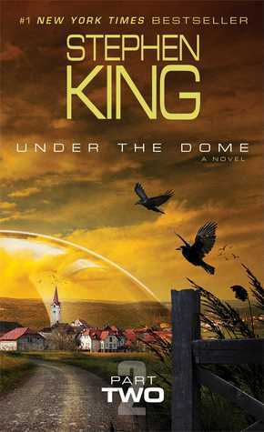 Under the Dome: Part 2 Stephen King