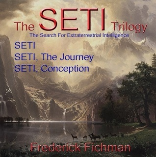 The SETI Trilogy  by  Frederick Fichman