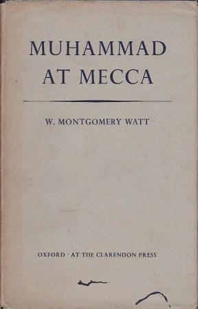 Muhammad at Mecca  by  William Montgomery Watt
