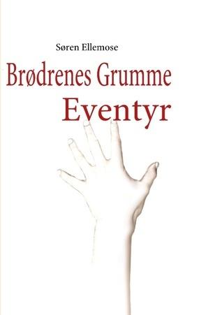 Brødrenes Grumme Eventyr  by  S. Ren Ellemose