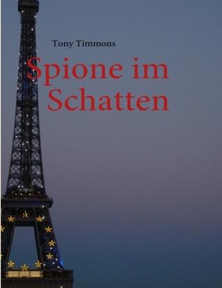 Spione im Schatten: Roman  by  Tony Timmons