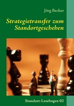 Strategietransfer zum Standortgeschehen: Informationen für Standortakteure Jörg Becker