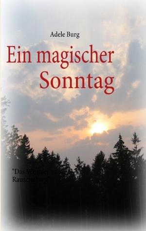 Ein magischer Sonntag: Das Wunder von Glosberg Adele Burg