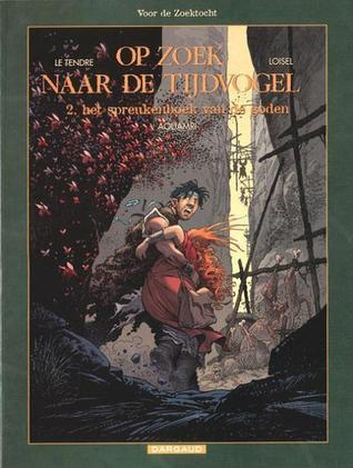 Het spreukenboek van de goden (Op zoek naar de tijdvogel #6) Serge Le Tendre