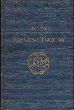 East Asia: The Great Tradition  by  Edwin O. Reischauer
