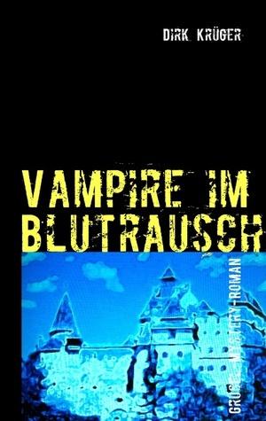 Vampire im Blutrausch  by  Dirk Krüger