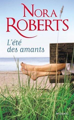 Lété des amants: Sous le soleil dArizona - Une singulière attirance  by  Nora Roberts