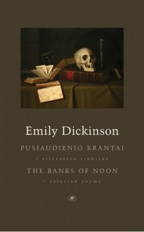 Pusiaudienio krantai. The Banks of Noon  by  Emily Dickinson