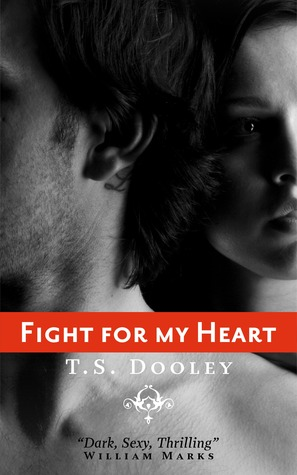 Fight For My Heart  by  T.S. Dooley