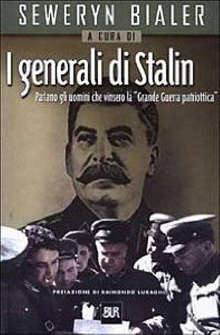 I Generali di Stalin  by  Seweryn Bialer