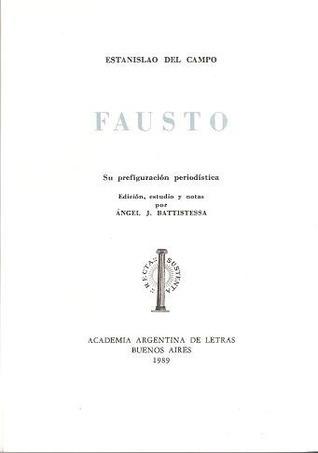 Fausto: Su prefiguración periodística  by  Estanislao del Campo