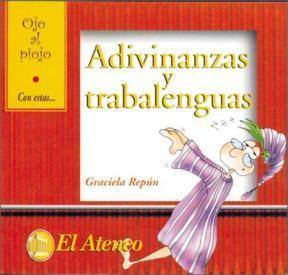 Adivinanzas y trabalenguas  by  Graciela Repún