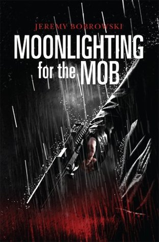 Moonlighting for the Mob  by  Jeremy Bobrowski