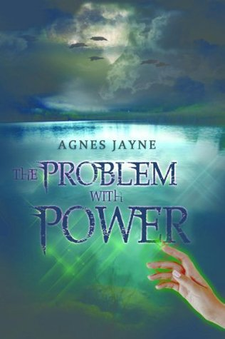The Problem With Power  by  Agnes Jayne