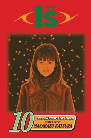 Is, Vol. 10: To You  by  Masakazu Katsura