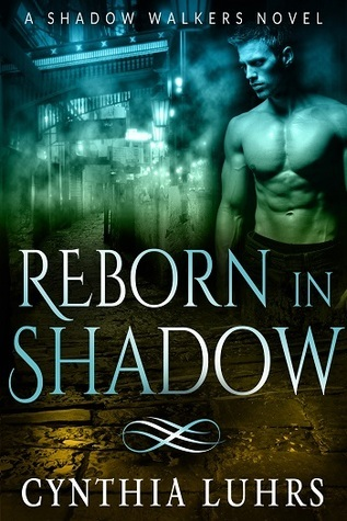 Reborn in Shadow: A Modern-Day Ghost Story with a Dark Twist. Cynthia Luhrs