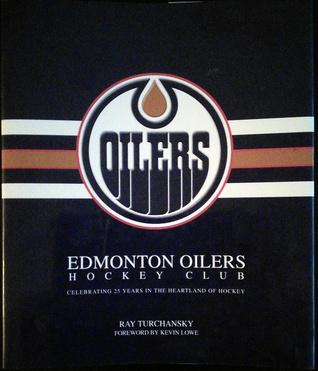 The Edmonton Oilers Hockey Club: Celebrating 25 Years in The Heartland of Hockey  by  Ray Turchansky