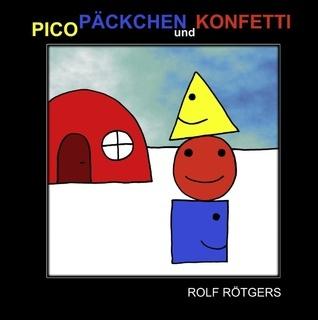 Pico, Päckchen und Konfetti Rolf Rötgers