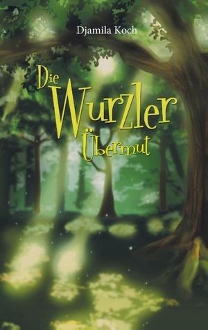Die Wurzler: Übermut  by  Djamila Koch