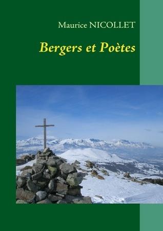 Bergers et Poètes: du haut de leur montagne  by  Maurice Nicollet