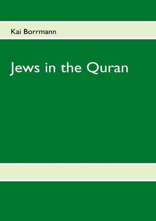 Jews in the Quran  by  Kai Borrmann