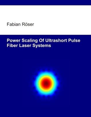 Power scaling of ultrashort pulse fiber laser systems Fabian Rser