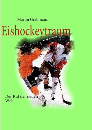 Eishockeytraum: Der Weg zum Eishockey Martin Grabmann