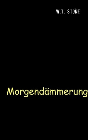 Morgendämmerung: W.T.Stone  by  W.T. Stone
