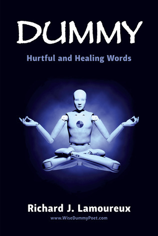 Dummy: Hurting and Healing Words Richard J. Lamoureux