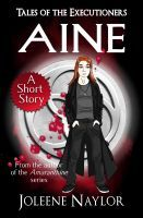Aine (Tales of the Executioners #1)  by  Joleene Naylor