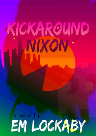Kickaround Nixon  by  Em Lockaby