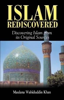 Islam Rediscovered Maulana Wahiduddin Khan