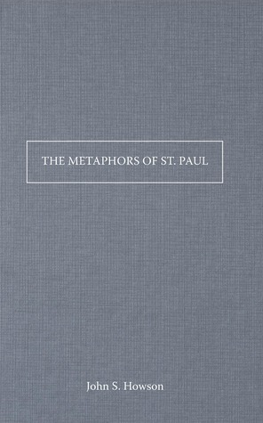 The Metaphors of St Paul  by  John S Howson