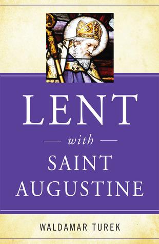 Lent with Saint Augustine  by  Waldemar Turek