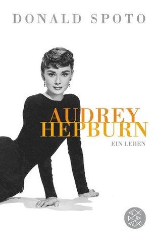 Audrey Hepburn : ein Leben  by  Donald Spoto