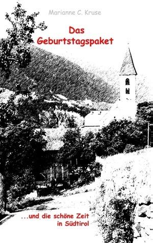 Das Geburtstagspaket: ...und die schöne Zeit in Südtirol Marianne C Kruse