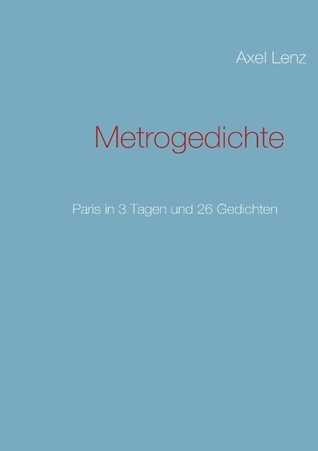 Metrogedichte  by  Axel Lenz