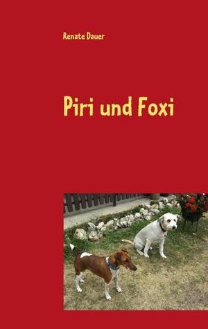 Piri und Foxi: Mein tierisches Tagebuch  by  Renate Dauer