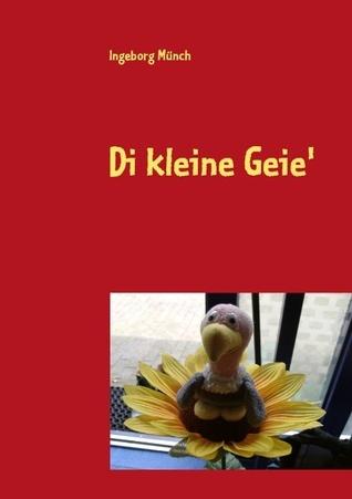 Di kleine Geie  by  Ingeborg Münch