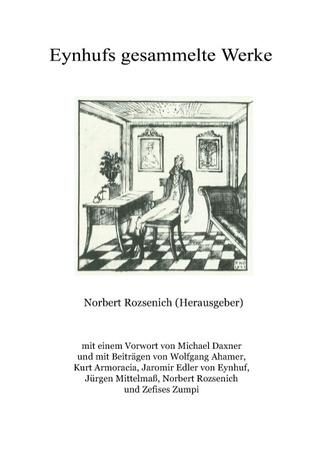 Eynhufs gesammelte Werke: Sprachspiele aus drei Jahrzehnten  by  Jaromir Edler Von Eynhuf